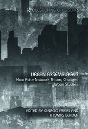 Urban Assemblages: How Actor-Network Theory Changes Urban Studies