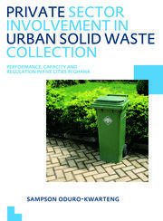 Private Sector Involvement in Urban Solid Waste Collection: UNESCO-IHE PhD Thesis