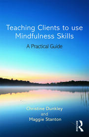 Featured Title - TEACHING CLIENTS TO USE MINDFULNESS SKILLS - 1st Edition book cover