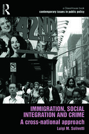 Immigration, Social Integration and Crime: A Cross-National Approach