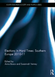 Elections in Hard Times: Southern Europe 2010-11 - 1st Edition book cover