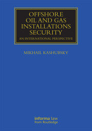 Offshore Oil and Gas Installations Security: An International Perspective