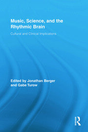 Music, Science, and the Rhythmic Brain: Cultural and Clinical Implications