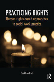 Practicing Rights: Human Rights-Based Social Work
