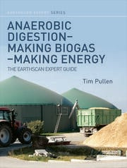 Anaerobic Digestion - Making Biogas - Making Energy: The Earthscan Expert Guide