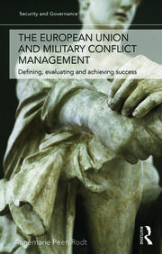 The European Union and Military Conflict Management: Defining, evaluating and achieving success