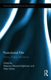 Postcolonial Film: History, Empire, Resistance