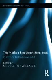 The Modern Percussion Revolution: Journeys of the Progressive Artist