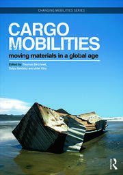 Cargomobilities: Moving Materials in a Global Age