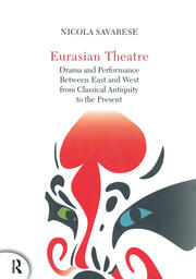Eurasian Theatre: Drama and Performance Between East and West from Classical Antiquity to the Present