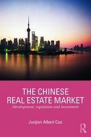 The Chinese Real Estate Market: Development, Regulation and Investment