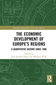 The Economic Development of Europe's Regions: A Quantitative History since 1900