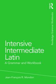 Intensive Intermediate Latin: A Grammar and Workbook