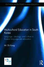 Multicultural Education in South Korea: Language, ideology, and culture in Korean language arts education