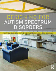 Designing for Autism Spectrum Disorders GAINES BOURNE