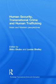 Human Security, Transnational Crime and Human Trafficking: Asian and Western Perspectives