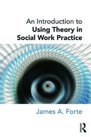 Introduction to Using Theory in Social Work Practice