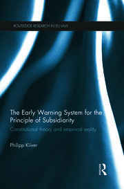 The Early Warning System for the Principle of Subsidiarity: Constitutional Theory and Empirical Reality