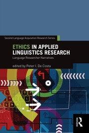 Ethics in Applied Linguistics Research: Language Researcher Narratives