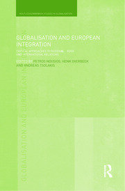 Globalisation and European Integration: Critical Approaches to Regional Order and International Relations
