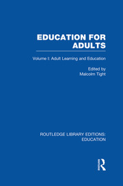 Education for Adults: Volume 1 Adult Learning and Education