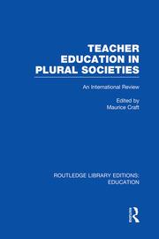 Teacher Education in Plural Societies (RLE Edu N): An International Review