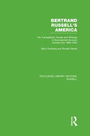 Bertrand Russell's America: His Transatlantic Travels and Writings. Volume One 1896-1945