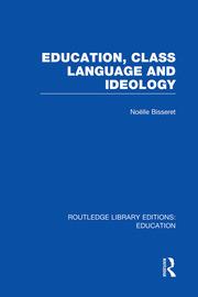 Education, Class Language and Ideology (RLE Edu L)