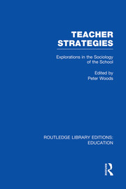 Teacher Strategies (RLE Edu L): Explorations in the Sociology of the School