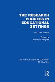 The Research Process in Educational Settings (RLE Edu L): Ten Case Studies