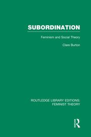 Subordination (RLE Feminist Theory): Feminism and Social Theory