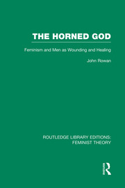 The Horned God (RLE Feminist Theory): Feminism and Men as Wounding and Healing