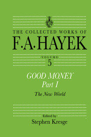 Good Money, Part I: Volume Five of the Collected Works of F.A. Hayek