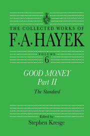 Good Money, Part II: Volume Six of the Collected Works of F.A. Hayek