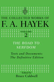 The Road to Serfdom: Text and Documents: The Definitive Edition