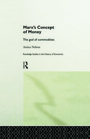 Marx's Concept of Money: Nelson - 1st Edition book cover