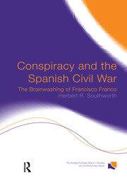 Conspiracy and the Spanish Civil War: The Brainwashing of Francisco Franco