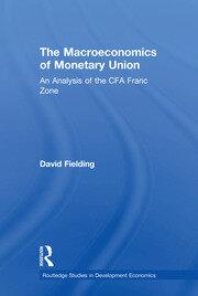 The Macroeconomics of Monetary Union: An Analysis of the CFA Franc Zone