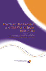 Anarchism, the Republic and Civil War in Spain: 1931-1939