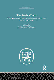 The Trade Winds: A Study of British Overseas Trade During the French Wars 1793-1815