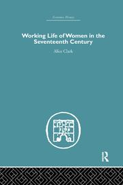 The Working Life of Women in the Seventeenth Century