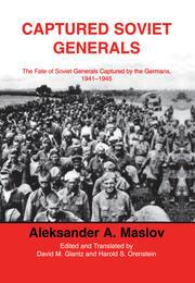 Captured Soviet Generals: The Fate of Soviet Generals Captured in Combat 1941-45