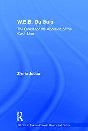 W.E.B. Du Bois: The Quest for the Abolition of the Color Line