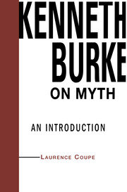 Kenneth Burke on Myth: An Introduction