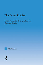 """""""The spoil of wild beasts and unlettered Tartars"""": Shelley's Uses of the Ottoman Empire and the Figure of the Turk"""