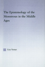The Epistemology of the Monstrous in the Middle Ages