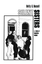 Silent Sisters: An Ethnography Of Homeless Women