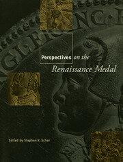 Perspectives on the Renaissance Medal: Portrait Medals of the Renaissance