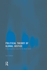 Political Theory of Global Justice: A Cosmopolitan Case for the World State