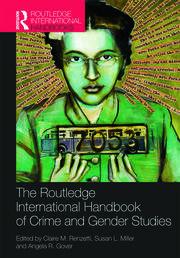 Routledge International Handbook of Crime and Gender Studies